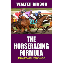 The Horseracing Formula: Proven Betting Formulas for Winning Money at the Track! by Walter Gibson, 9781580422857