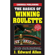 The Basics of Winning Roulette by J Edward Allen, 9781580423328