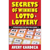 Secrets of Winning Lotto & Lottery by Avery Cardoza, 9781580423335