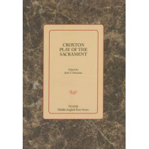 Croxton Play of the Sacrament by John T. Sebastian, 9781580441810