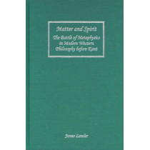 Matter and Spirit - The Battle of Metaphysics in Modern Western Philosophy before Kant by James Lawler, 9781580462211