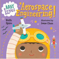 Baby Loves Aerospace Engineering! by Ruth Spiro, 9781580895415