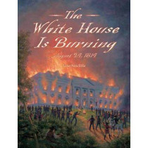 The White House is Burning by Jane Sutcliffe, 9781580896566