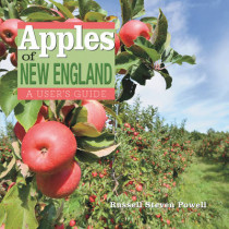 Apples of New England: A User's Guide by Russell Powell, 9781581572230