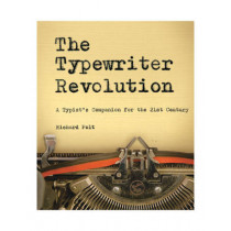 The Typewriter Revolution: A Typist's Companion for the 21st Century by Professor Richard Polt, 9781581573114