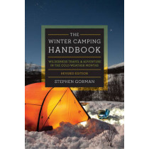 The Winter Camping Handbook: Wilderness Travel & Adventure in the Cold-Weather Months by Stephen Gorman, 9781581574326