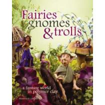 Fairies Gnomes and Trolls: A Fantasy World in Polymer Clay by Maureen Carlson, 9781581808209