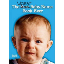 The Worst Baby Name Book Ever by David Narter, 9781581824568