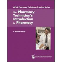 The Pharmacy Technician's Introduction to Pharmacy by L. Michael Posey, 9781582120935