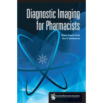 Diagnostic Imaging for Pharmacists by Blaine Templar Smith, 9781582121536