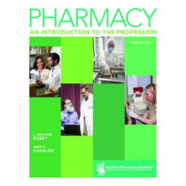 Pharmacy: An Introduction to the Profession by L. Michael Posey, 9781582122779