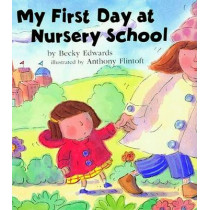 My First Day at Nursery School by Becky Edwards, 9781582349091