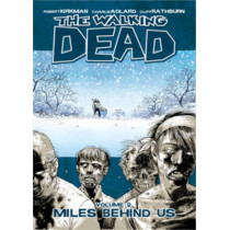 The Walking Dead Volume 2: Miles Behind Us by Robert Kirkman, 9781582407753