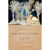 Architecture of the Novel: A Writer's Handbook by Jane Vandenburgh, 9781582435978