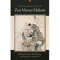 The Religious Art of Zen Master Hakuin by Katsuhiro Yoshizawa, 9781582436357