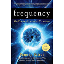 Frequency: The Power of Personal Vibration by Penney Peirce, 9781582702155