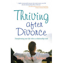 Thriving After Divorce: Transforming Your Life When a Relationship Ends by Tonja Evetts Weimer, 9781582702483