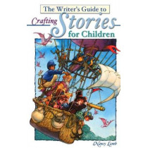 The Writer's Guide to Crafting Stories for Children by Nancy Lamb, 9781582970523