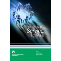 Focus First on Service: The Voice and Face of Your Utility by American Water Works Association, 9781583214589