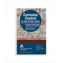 Corrosion Control for Buried Water Mains: Pocket Field Guide by Andrew E. Romer, 9781583217252