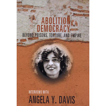 Abolition Democracy - Open Media Series: Beyond Empire, Prisons, and Torture by Angela Y. Davis, 9781583226957