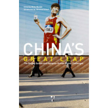 China's Great Leap: The Beijing Games and Olympian Human Rights Challenges by Minky Worden, 9781583228432