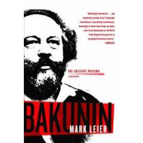 Bakunin: A Biography by Mark Leier, 9781583228944