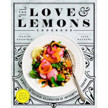 The Love And Lemons Cookbook: An Apple-to-Zucchini Celebration of Impromptu Cooking by Jeanine Donofrio, 9781583335864