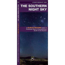 The Southern Night Sky: A Glow-in-the-Dark Guide to Prominent Stars & Constellations South of the Equator by James Kavanagh, 9781583551684