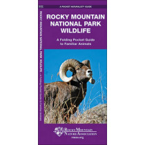 Rocky Mountain National Park Wildlife: A Folding Pocket Guide to Familiar Animals by James Kavanagh, 9781583553992