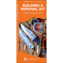 Building a Survival Kit: A Waterproof Folding Guide to the Key Components for Wilderness Survival by Dave Canterbury, 9781583557051