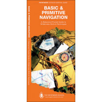 Basic & Primitive Navigation: A Waterproof Folding Guide to Wilderness Skills & Techniques by Dave Canterbury, 9781583557129