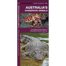 Australia's Dangerous Animals: A Folding Pocket Guide to Potentially Harmful Species by James Kavanagh, 9781583558881
