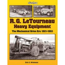 R.G. LeTourneau Heavy Equipment: The Mechanical Drive Era 1921-1953 by Eric C. Oriemann, 9781583882146