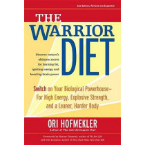 The Warrior Diet, 2nd Edition by Ori Hofmekler, 9781583942000