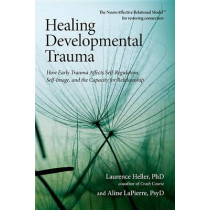 Healing Developmental Trauma by Laurence Heller, 9781583944899