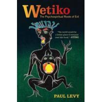 Dispelling Wetiko by Paul Levy, 9781583945483