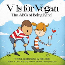 V Is For Vegan by Ruby Roth, 9781583946497