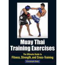 Muay Thai Training Exercises by Christoph Delp, 9781583946572