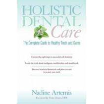 Holistic Dental Care by Nadine Artemis, 9781583947203