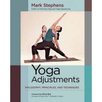Yoga Adjustments: Philosophy, Principles, and Techniques by Mark Stephens, 9781583947708