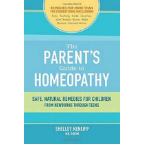 The Parent's Guide To Homeopathy by Shelley Keneipp, 9781583949054
