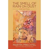 The Smell Of Rain On Dust by Martin Prechtel, 9781583949399