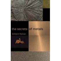 The Secrets of Metals by Wilhelm Pelikan, 9781584200437