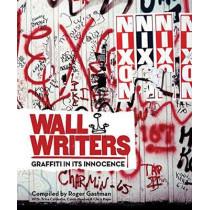 Wall Writers: Graffiti in its Innocence by Roger Gastman, 9781584236016