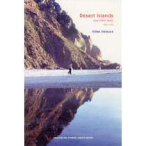 Desert Islands: and Other Texts, 1953-1974 by Gilles Deleuze, 9781584350187