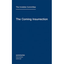 The Coming Insurrection: Volume 1 by The Invisible Committee, 9781584350804