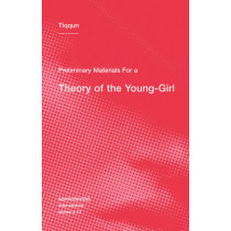 Preliminary Materials for a Theory of the Young-Girl: Volume 12 by Tiqqun, 9781584351085