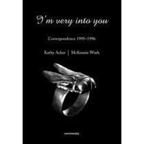 I'm Very into You: Correspondence 1995-1996 by Kathy Acker, 9781584351641