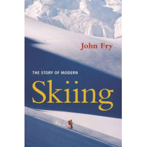 The Story of Modern Skiing by John Fry, 9781584658962